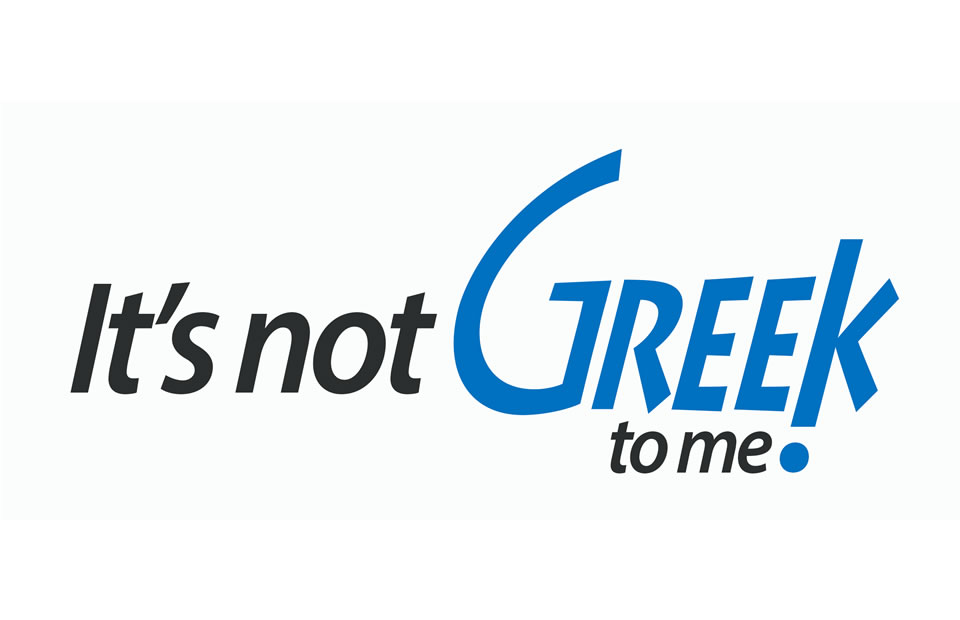 its not greek to me